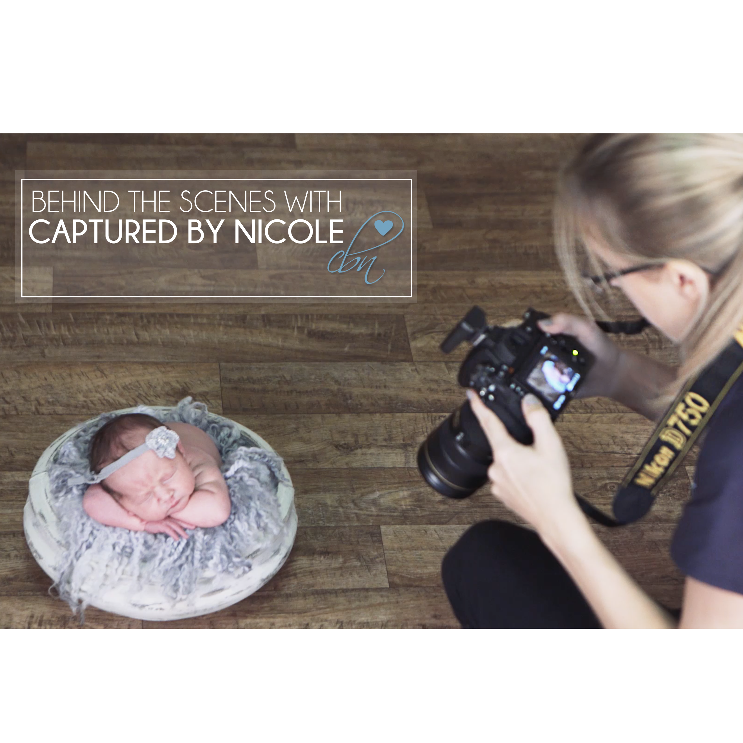 View my behind the scenes newborn video